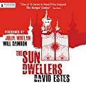 The Sun Dwellers: The Dwellers Saga, Book 3 (       UNABRIDGED) by David Estes Narrated by Julia Whelan, Will Damron