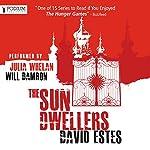 The Sun Dwellers: The Dwellers Saga, Book 3   David Estes