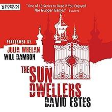 The Sun Dwellers: The Dwellers Saga, Book 3 (       UNABRIDGED) by David Estes Narrated by Julia Whelan, Will Damron
