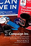 Henry F., Jr. De Sio Campaign Inc.: How Leadership and Organization Propelled Barack Obama to the White House