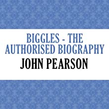 Biggles: The Authorised Biography (       UNABRIDGED) by John Pearson Narrated by Gideon Emery