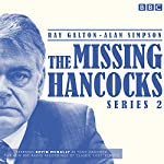 The Missing Hancocks Series 2: Five New Recordings of Classic 'Lost' Scripts | Ray Galton,Alan Simpson