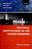 Political Institutions in the United Kingdom (Comparative Political Institutions)