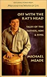 Off With the Rat's Head: Tales of the Father, Son & King