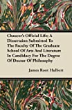 img - for Chaucer's Official Life; A Dissertaion Submitted to the Faculty of the Graduate School of Arts and Literature in Candidacy for the Degree of Doctor of book / textbook / text book