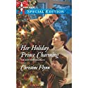Her Holiday Prince Charming (       UNABRIDGED) by Christine Flynn Narrated by Bernadette Dunne