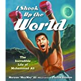 I Shook Up the World: The Incredible Life If Muhammad Ali
