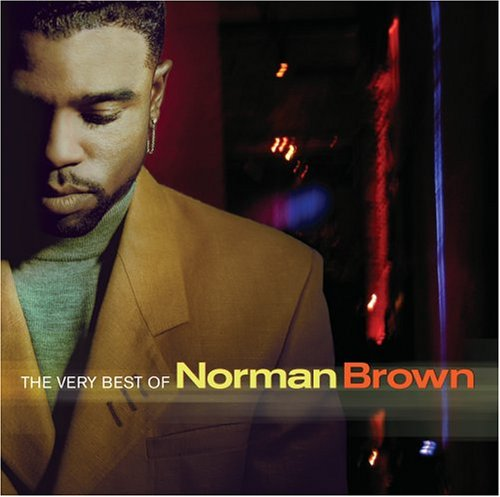 Norman Brown - The Very Best of Norman Brown - Zortam Music