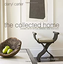 The Collected Home: Rooms with Style, Grace, and History