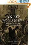 An Eye for an Eye: A Global History o...