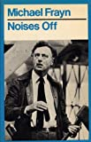 Michael Frayn Noises off: A Play in Three Acts (A Methuen paperback)
