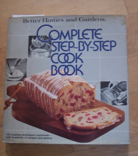 Better homes and gardens complete step by step cookbook - Better homes and gardens customer service ...