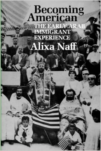 Becoming American : the early Arab immigrant experience