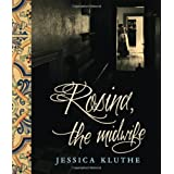 Rosina, the Midwifeby Jessica Kluthe