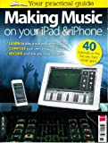 MacFormat magazine Making Music On Your iPad & iPhone. Complete Guide to Music Making With an iOS Device.