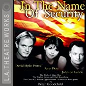 In the Name of Security: Alger Hiss, Julius and Ethel Rosenberg, and J. Robert Oppenheimer (Dramatized) | [Peter Goodchild]