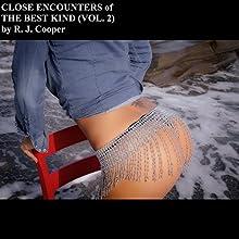 Close Encounters of the Best Kind, Vol.2 | Livre audio Auteur(s) : R. J. Cooper Narrateur(s) : R. J. Cooper