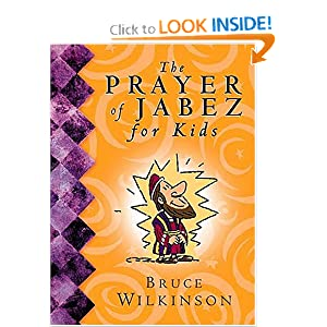 The Prayer of Jabez for Kids by Bruce Wilkinson and Melody Carlson :Book Review