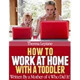 How To Work at Home With a Toddler ~ Theresa Lepiane