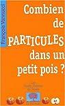 Combien de particules dans un petit pois ? par Vannucci