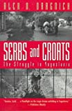 img - for [ Serbs and Croats: Struggle N Yugoslovia - Greenlight [ SERBS AND CROATS: STRUGGLE N YUGOSLOVIA - GREENLIGHT BY Dragnich, Alex N ( Author ) May-07-1993[ SERBS AND CROATS: STRUGGLE N YUGOSLOVIA - GREENLIGHT [ SERBS AND CROATS: STRUGGLE N YUGOSLOVIA - GREENLIGHT BY DRAGNICH, ALEX N ( AUTHOR ) MAY-07-1993 ] By Dragnich, Alex N ( Author )May-07-1993 Paperback By Dragnich, Alex N ( Author ) Paperback 1993 ] book / textbook / text book