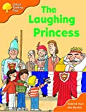 Rod Hunt Oxford Reading Tree: Stage 6: More Storybooks (Magic Key): The Laughing Princess