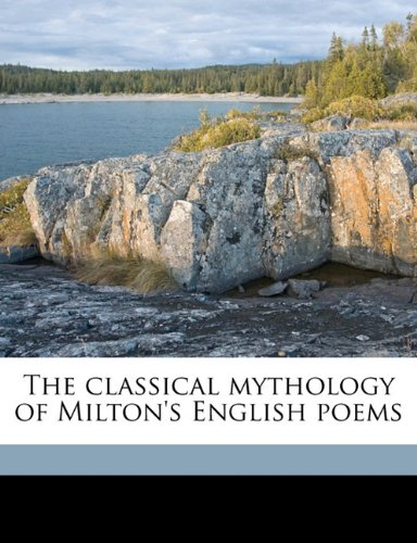 The classical mythology of Milton's English poems