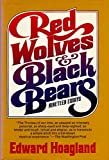 Red Wolves & Black Bears (0394400917) by Hoagland, Edward