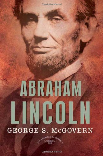 Abraham Lincoln (The American Presidents Series: The 16th President, 1861-1865)