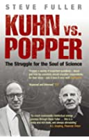 Kuhn vs Popper: The Struggle for the Soul of Science (Revolutions in Science)