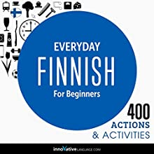 Everyday Finnish for Beginners: 400 Daily Activities  by Innovative Language Learning LLC Narrated by uncredited