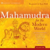 Mahamudra for the Modern World: An Unprecedented Training Course in the Pinnacle Teachings of Tibetan Buddhism | [Reginald A. Ray]