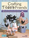 Crafting Tilda's Friends: 30 Unique P...
