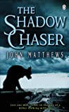 The Shadow Chaser (0141004843) by Matthews, John
