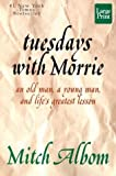 Tuesdays with Morrie (Wheeler Large Print Press (large print paper))