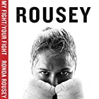 My Fight / Your Fight Hörbuch von Ronda Rousey Gesprochen von: Ronda Rousey, RC Bray