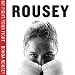 My Fight / Your Fight | Ronda Rousey