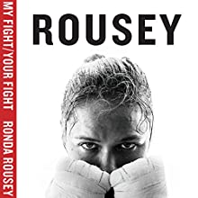 My Fight / Your Fight Audiobook by Ronda Rousey Narrated by Ronda Rousey, RC Bray