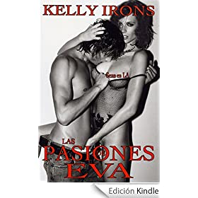 Las pasiones de Eva: sexo en L.A (Novela er�tica)