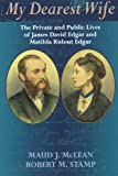 img - for My Dearest Wife: The Private and Public Lives of James David Edgar and Matilda Ridout Edgar book / textbook / text book