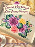 By Donna Dewberry - Donna Dewberry's Complete Book of One-Stroke Painting (Decorative Painting)