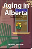 img - for Aging in Alberta Rhetoric & Reality book / textbook / text book