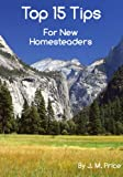 img - for Top 15 Tips for New Homesteaders book / textbook / text book