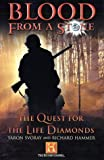 img - for Blood from a Stone: The Quest for the Life Diamonds book / textbook / text book