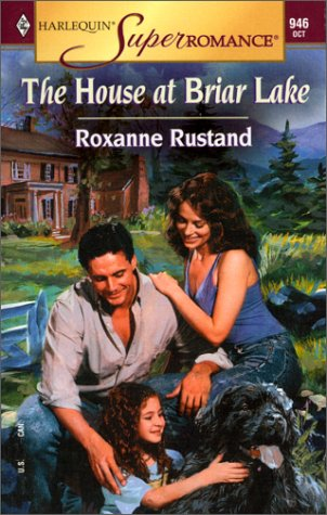 The House at Briar Lake (Harlequin Superromance No. 946), Roxanne Rustand