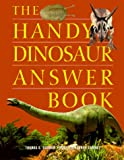 The Handy Dinosaur Answer Book (Handy Answer Books) (1578590728) by Svarney, Thomas E.