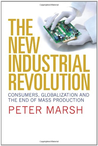 The New Industrial Revolution: Consumers, Globalisation and the End of Mass Production