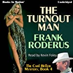 The Turnout Man: Carl Heller Series, Book 4 (       UNABRIDGED) by Frank Roderus Narrated by Kevin Foley