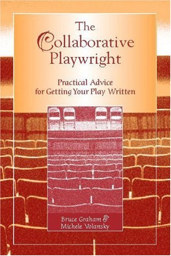 The Collaborative Playwright: Practical Advice for...