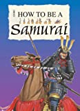 How to be a Samurai (How to be)